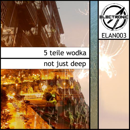5 Teile Wodka - Not Just Deep EP [Cover]